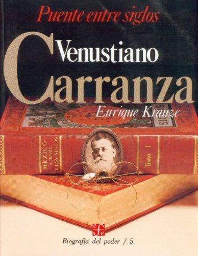 Biografia del poder, 5 : Venustiano Carranza, puente entre siglos (Tezontle) (Spanish Edition) [Krauze Enrique] (Tapa Blanda)