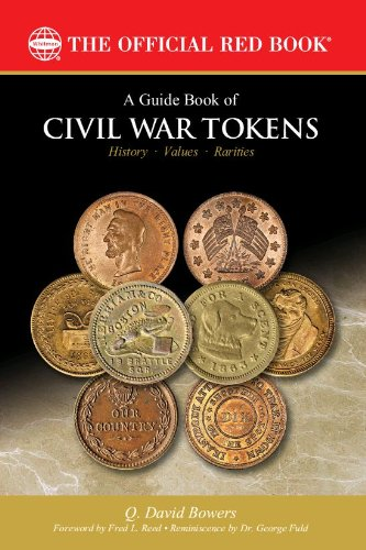 (A Guide Book of Civil War Tokens: Patriotic Tokens and Store Cards, 1861-1865 (Official Red Books))