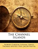 The Channel Islands, Robert Gordon Latham and David Thomas Ansted, 1145412661