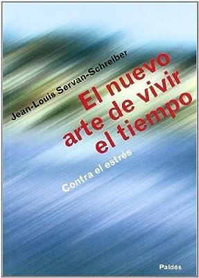 El nuevo arte de vivir el tiempo contra estres / the New Art of Living Against Stress Time: Contra El Estres / Against the Stress (Spanish Edition)
