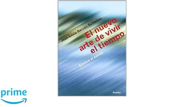 El nuevo arte de vivir el tiempo contra estres / the New Art of Living Against Stress Time: Contra El Estres / Against the Stress (Spanish Edition): ...