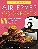 The Ultimate Air Fryer Cookbook: 575 Best Air Fryer Recipes of All Time (with Nutrition Facts, Easy and Healthy Recipes): more info