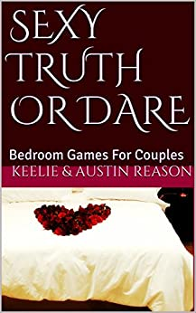 Sexy Truth Or Dare Bedroom Games For Couples Kindle Edition By
