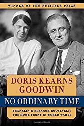 No Ordinary Time: Franklin & Eleanor Roosevelt: The Home Front in World War II by Goodwin, Doris Kearns (November 5, 2013) Hardcover