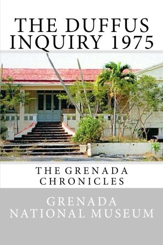 The Duffus Inquiry 1975: The Grenada Chronicles (Volume 6)