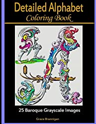 Detailed Alphabet Coloring Books: 25 Baroque Grayscale Images (Adult Coloring Books) (Volume 1)
