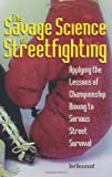 The Savage Science of Streetfighting, Ned Beaumont, 1581601239