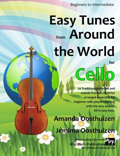 - Easy Tunes from Around the World for Cello: 70 easy traditional tunes to explore for beginner cello players. Starting with just 4 notes and progressing. All in easy keys.