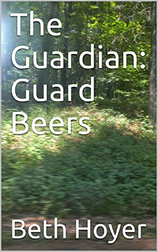 The Guardian: Guard Beers (Edenia Book 2)