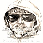 America's Most Notorious Domestic Terrorists: The Life and Crimes of the Unabomber and Timothy McVeigh | Charles River Editors