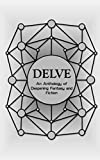 img - for Delve - An Anthology of Deepening Fantasy and Fiction book / textbook / text book