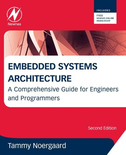Download Embedded Systems Architecture: A Comprehensive Guide for Engineers and Programmers Pdf