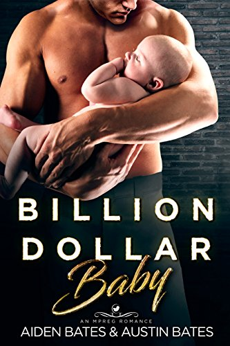 Billion Dollar Baby: An Mpreg Romance (Frat Boys Baby Book 3)
