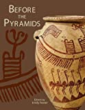 Before the Pyramids: The Origins of Egyptian Civilization (Oriental Institute Museum Publications)