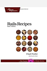 Rails Recipes: Rails 3 Edition by Chad Fowler (2012-04-10) Paperback