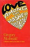 Love among the Mashed Potatoes, Gregory Mcdonald, 0525149058