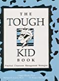 The Tough Kid Book : Practical Classroom Management Strategies, Rhode, Ginger and Jenson, William R., 0944584543