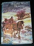 A Cold Wind Blowing, Barbara Willard, 0525281258
