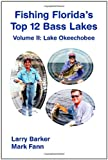 Fishing Florida s Top 12 Bass Lakes - Volume 2: Lake Okeechobee