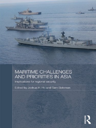Download Maritime Challenges and Priorities in Asia: Implications for Regional Security (Routledge Security in Asia Pacific Series) Pdf