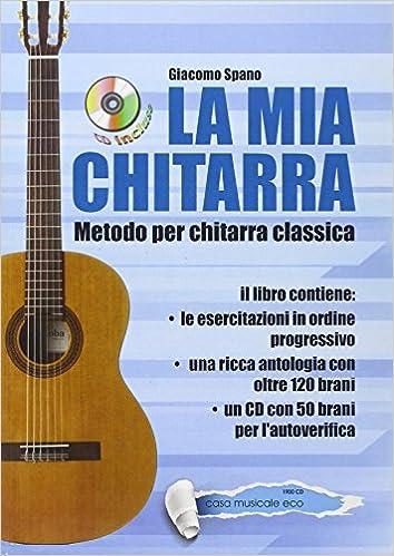 Amazon.it  La mia chitarra. Metodo per chitarra classica. CD audio incluso  - Giacomo Spano - Libri 2063a8d55979