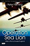 Operation Sea Lion: Hitler s Plot to Invade England (Tauris Parke Paperbacks)