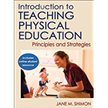 Introduction to Teaching Physical Education: Principles and Strategies