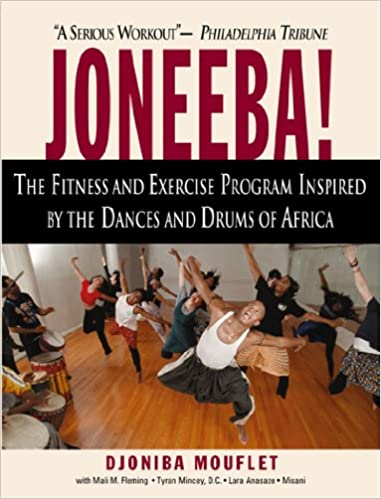 Joneeba!: The Exciting Workout and Fitness Program with the Dances and Drums of Africa