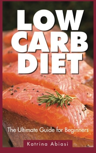 Read Online Low Carb Diet: The Ultimate Guide for Beginners pdf