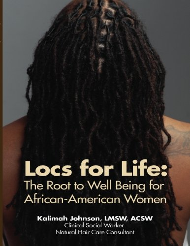 Search : Locs for Life: The Root to Well Being for African-American Women