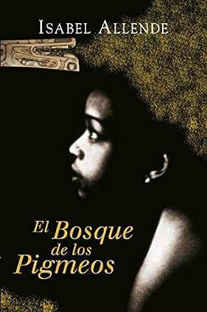 Amazon.com: El Bosque de los Pigmeos (Memorias del Águila y ...