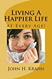 Living A Happier Life: At Every Age!