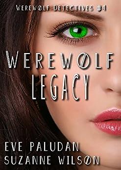 Werewolf Legacy (Werewolf Detectives - Book 4