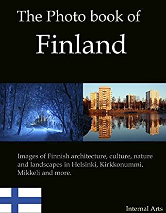 Amazon.com: The Photo Book of Finland. Images of Finnish architecture, culture, nature and ...