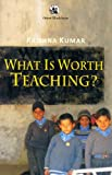 What is Worth Teaching?