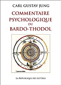 Commentaire psychologique du Bardo-Thodol par Carl Gustav Jung