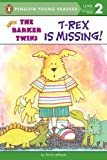 T-Rex Is Missing!: A Barkers Book (The Barker Twins)