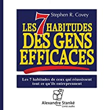 Les 7 habitudes des gens efficaces Audiobook by Stephen R. Covey Narrated by Yan Le Gac, Nathalie Bardin