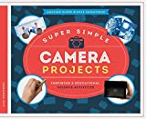 Super Simple Camera Projects: Inspiring & Educational Science Activities (Amazing Super Simple Inventions)