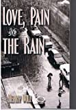 img - for Love, Pain, and the Rain book / textbook / text book