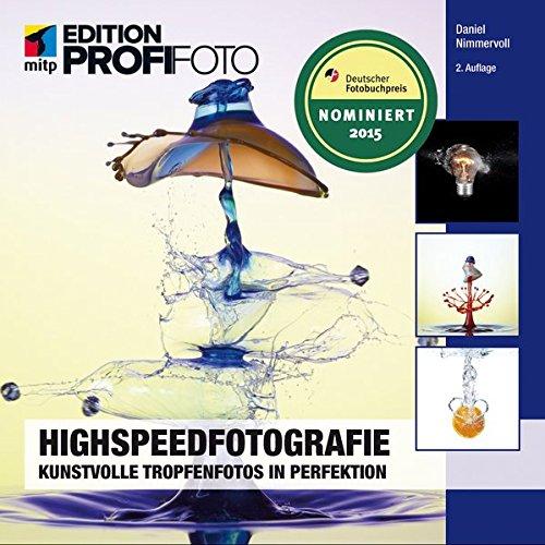 Highspeedfotografie: Kunstvolle Tropfenfotos in Perfektion mitp ...