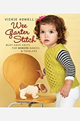 Wee Garter Stitch: Must-Have Knits for Modern Babies & Toddlers Paperback