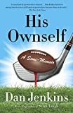 His Ownself: A Semi-Memoir (Anchor Sports)