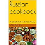 Russian cookbooks: 30 recipes that will be able to cook every