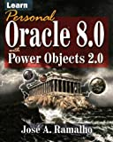 Learn Personal Oracle 8.0 with Power Objects 2.0, Jose Ramalho, 1556225466