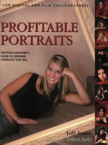 Download Profitable Portraits: The Photographer's Guide to Creating Portraits That Sell pdf epub