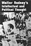 Walter Rodney's Intellectual and Political Thought, Rupert C. Lewis, 976640044X