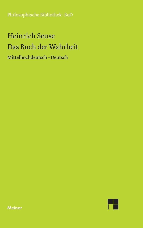 Das Buch der Wahrheit: Mittelhochdeutsch - Deutsch (Philosophische Bibliothek)