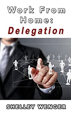 Work From Home: Delegation
