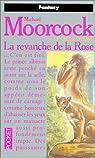 Le Cycle d'Elric, Tome 6 : La revanche de la rose par Moorcock
